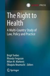 Right to Health - A Multi-country Study of Law, Policy and Practice (ISBN: 9789462650138)