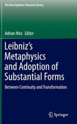 Leibniz's Metaphysics and Adoption of Substantial Forms - Between Continuity and Transformation (ISBN: 9789401799553)