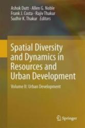 Spatial Diversity and Dynamics in Resources and Urban Development: Volume II: Urban Development (ISBN: 9789401797856)