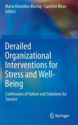Derailed Organizational Interventions for Stress and Well-Being - Confessions of Failure and Solutions for Success (ISBN: 9789401798662)