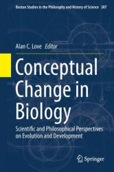 Conceptual Change in Biology - Alan C. Love (ISBN: 9789401794114)