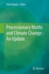 Processionary Moths and Climate Change : An Update - Alain Roques (ISBN: 9789401793391)