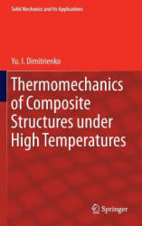Thermomechanics of Composite Structures Under High Temperatures (ISBN: 9789401774925)