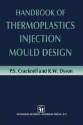 Handbook of Thermoplastics Injection Mould Design (ISBN: 9789401572118)