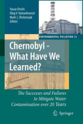 Chernobyl - What Have We Learned? - The Successes and Failures to Mitigate Water Contamination Over 20 Years (ISBN: 9789400798922)