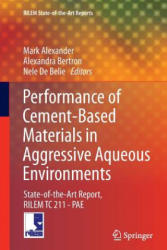 Performance of Cement-Based Materials in Aggressive Aqueous Environments - State-of-The-Art Report, RILEM TC 211-PAE (ISBN: 9789400798397)