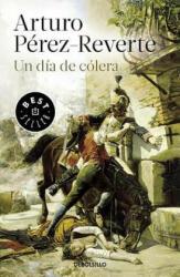 Un Dia de Colera - ARTURO PEREZ-REVERTE (ISBN: 9788490626641)