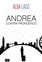 Andrea Contra Pronostico / Andrea Against All Forecasts (ISBN: 9788483658550)