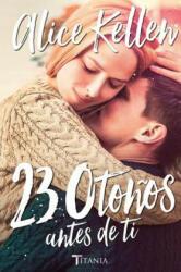 23 Otonos Antes de Ti (ISBN: 9788416327249)