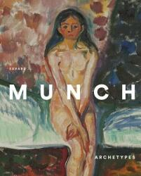 Edvard Munch: Archetypes (ISBN: 9788415113737)