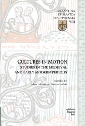 Cultures in Motion - Studies in the Medieval and Early Modern Periods (ISBN: 9788323336310)