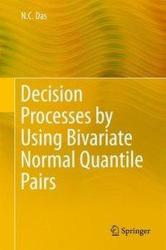 Decision Processes by Using Bivariate Normal Quantile Pairs (ISBN: 9788132223634)