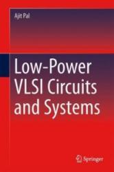 Low-Power VLSI Circuits and Systems - Ajit Pal (ISBN: 9788132219361)