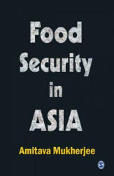 Food Security in Asia - Amitava Mukharjee (ISBN: 9788132109068)