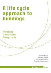 life cycle approach to buildings - Niklaus Kohler, Thomas Lutzkendorf, Holger Konig, Johannes Kreissig (ISBN: 9783920034454)