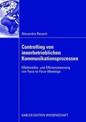 Controlling von innerbetrieblichen Kommunikationsprozessen - Effektivitats- und Effizienzmessung von Face-to-Face-Meetings (ISBN: 9783834909251)