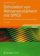 Simulation Von Rohrenverstarkern Mit Spice - PC-Simulationen Von Elektronenrohren in Audioverstarkern (ISBN: 9783834814722)