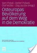Osteuropas Bevolkerung Auf Dem Weg in Die Demokratie - Reprasentative Untersuchungen in Ostdeutschland Und Zehn Osteuropaischen Transformationsstaate (ISBN: 9783810036155)