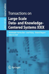 Transactions on Large-Scale Data- and Knowledge-Centered Systems XXIX (ISBN: 9783662540367)