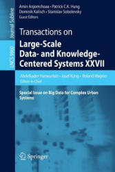 Transactions on Large-Scale Data- and Knowledge-Centered Systems XXVII - Special Issue on Big Data for Complex Urban Systems (ISBN: 9783662534151)