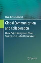 Global Communication and Collaboration - Global Project Management, Global Sourcing, Cross-Cultural Competencies (ISBN: 9783662531495)