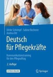 Deutsch fr Pflegekrfte: Kommunikationstraining fr den Pflegealltag (ISBN: 9783662529669)