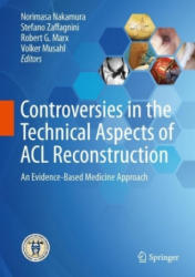 Controversies in the Technical Aspects of ACL Reconstruction - An Evidence-Based Medicine Approach (ISBN: 9783662527405)
