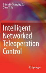 Intelligent Networked Teleoperation Control (ISBN: 9783662468975)