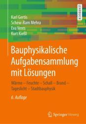 Bauphysikalische Aufgabensammlung mit Lsungen (ISBN: 9783658160470)