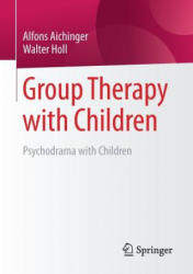 Grouptherapy with Children - Psychodrama with Children (ISBN: 9783658158125)
