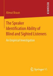 Speaker Identification Ability of Blind and Sighted Listeners (ISBN: 9783658151973)
