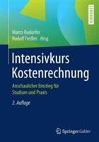 Intensivkurs Kostenrechnung - Marco Rudorfer, Rudolf Fiedler (ISBN: 9783658150587)