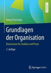 Grundlagen der Organisation (ISBN: 9783658139582)