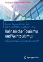 Kulinarischer Tourismus und Weintourismus - Daniela Wagner, Michael Mair, Albert Franz Stöckl, Axel Dreyer (ISBN: 9783658137311)