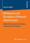 Working Around Disruptions of Network Infrastructures (ISBN: 9783658126155)