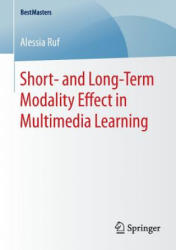 Short- and Long-Term Modality Effect in Multimedia Learning (ISBN: 9783658124298)