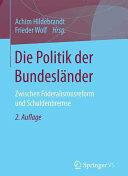 Politik Der Bundeslander - Zwischen Foderalismusreform Und Schuldenbremse (ISBN: 9783658083021)