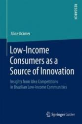 Low-Income Consumers as a Source of Innovation - Insights from Idea Competitions in Brazilian Low-Income Communities (ISBN: 9783658089290)