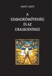 A szabadkőművesség és az uralkodóház (ISBN: 9786155032066)