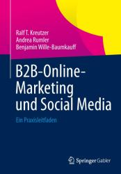 B2B-Online-Marketing Und Social Media - Ralf Kreutzer, Andrea Rumler, Benjamin Wille-Baumkauff (ISBN: 9783658046941)