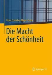 Die Macht Der Schoenheit - Peter Cornelius Mayer-Tasch (ISBN: 9783658034900)