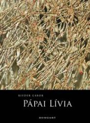 Rieder Gábor: Pápai Lívia (ISBN: 9789638864390)