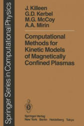 Computational Methods for Kinetic Models of Magnetically Confined Plasmas - J. Killeen, G. D. Kerbel, M. G. McCoy, A. A. Mirin (ISBN: 9783642859564)