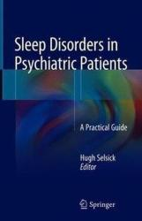 Sleep Disorders in Psychiatric Patients - Hugh Selsick (ISBN: 9783642548352)