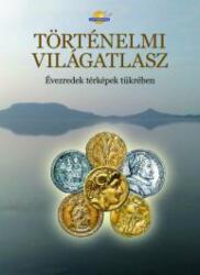 Történelmi világatlasz (ISBN: 9789632625294)