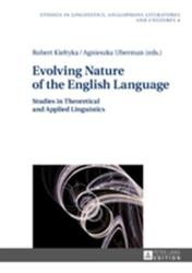 Evolving Nature of the English Language - Robert Kieltyka, Agnieszka Uberman (ISBN: 9783631676257)