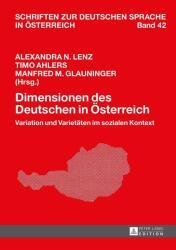Dimensionen des Deutschen in Österreich - Alexandra N. Lenz, Timo Ahlers, Manfred M. Glauninger (ISBN: 9783631653807)