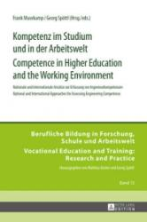 Kompetenz im Studium und in der Arbeitswelt. Competence in Higher Education and the Working Environment - Nationale und Internationale Ansaetze zur E (ISBN: 9783631651049)