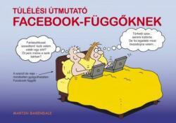 Túlélési útmutató Facebook függőknek (2011)
