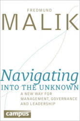 Navigating into the Unknown - A New Way for Management, Governance, and Leadership (ISBN: 9783593505824)